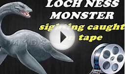 Real Life Myths and Legends-Latest Loch Ness Monster